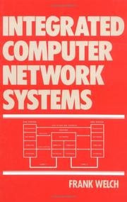 Cover of: Integrated computer network systems | Frank Welch