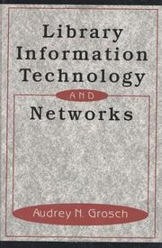 Cover of: Library Information Technology and Networks (Books in Library and Information Science) | Charles Grosch