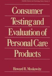 Cover of: Consumer testing and evaluation of personal care products