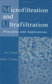 Cover of: Microfiltration and ultrafiltration: principles and applications
