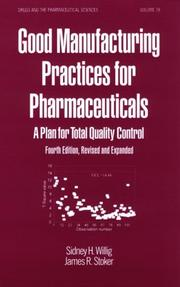 Good manufacturing practices for pharmaceuticals by Sidney H. Willig