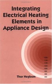 Cover of: Integrating electrical heating elements in appliance design | Thor Hegbom