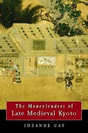 Cover of: The Moneylenders of Late Medieval Kyoto | Suzanne Marie Gay