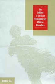 Cover of: The Subject in Crisis in Contemporary Chinese Literature | Rong Cai