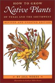 How to Grow Native Plants of Texas and the Southwest by Jill Nokes