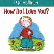 Cover of: How Do I Love You? | P. K. Hallinan
