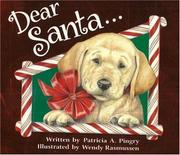Cover of: Dear Santa-- | Patricia A. Pingry