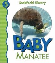 Cover of: Baby Manatee (Seaworld Library) | Patricia A. Pingry