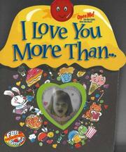 Cover of: I Love You More Than ... (Light and Sound Book) | Heidi R. Weimer