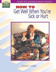 Cover of: How to Get Well When You're Sick or Hurt