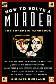 Cover of: How to solve a murder: the forensic handbook
