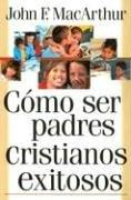 Cover of: Como ser padres cristianos exitosos: Successful Christian Parenting