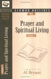 Cover of: Sermon Outlines on Prayer and Spiritual Living, vol. 2 (Bryant Sermon Outline Series) | Al Bryant