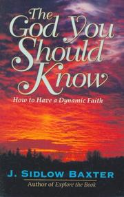 Cover of: The God you should know | J. Sidlow Baxter