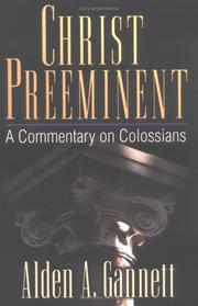 Cover of: Christ preeminent | Alden A. Gannett