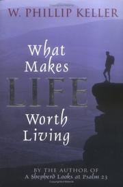 Cover of: What Makes Life Worth Living | Phillip W. Keller