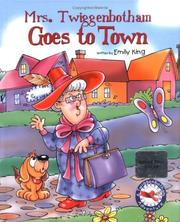 Cover of: Mrs. Twiggenbotham Goes to Town (Mrs. Twiggenbotham) | Emily King