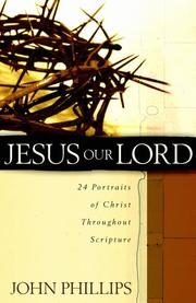 Cover of: Jesus Our Lord | John Phillips