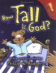 Cover of: How Tall Is God? (Discovering God Series) | Phillip W. Rodgers