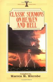 Cover of: Classic sermons on heaven and hell |