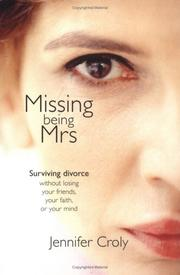 Cover of: Missing Being Mrs. | Jennifer Croly