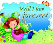 Cover of: Will I Live Forever?