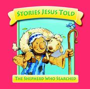Cover of: The Shepherd Who Searched (Stories Jesus Told) (Stories Jesus Told) | Juliet David