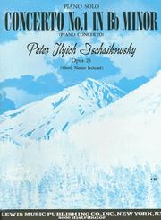 Cover of: Tchaikowsky - Concert No. 1 B Minor: Piano Solo Arrangement (Symphonies/Concertos for Solo Piano)