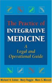 Cover of: The Practice of Integrative Medicine: A Legal and Operational Guide