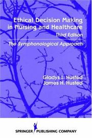 Cover of: Ethical decision making in nursing and healthcare