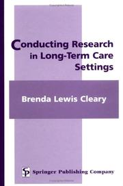 Cover of: Conducting Research in Long-Term Care Settings | Brenda Lewis Cleary
