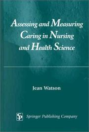 Cover of: Assessing and Measuring Caring in Nursing and Health Science | Jean Watson