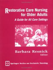Cover of: Restorative Care Nursing for Older Adults | Barbara, Ph.D. Resnick