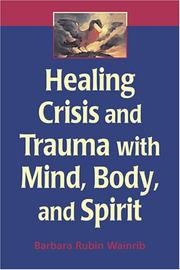 Cover of: Healing crisis and trauma with body, mind, and spirit