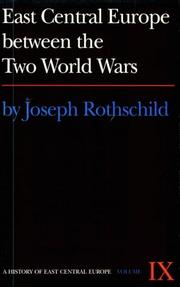 Cover of: East Central Europe Between the Two World Wars (History of East Central Europe) | Joseph Rothschild
