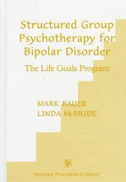 Cover of: Structured group psychotherapy for bipolar disorder | Mark S. Bauer