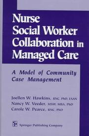 Nurse-social worker collaboration in managed care by Joellen Watson Hawkins