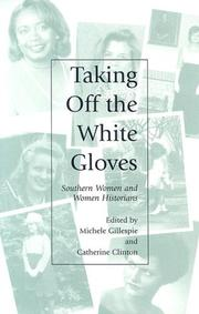 Cover of: Taking Off the White Gloves: Southern Women and Women Historians (Southern Women Series)