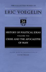 Cover of: History of Political Ideas (Volume 8): Crisis and the Apocalypse of Man (Collected Works of Eric Voegelin, Volume 26)