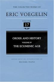 Cover of: Order and History (Volume 4): The Ecumenic Age (Collected Works of Eric Voegelin, Volume 17)