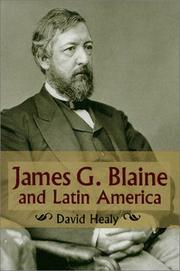 James G. Blaine and Latin America by David Healy