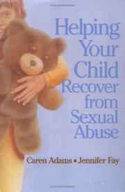 Cover of: Helping your child recover from sexual abuse | Caren Adams