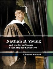 Cover of: Nathan B. Young And the Struggle over Black Higher Education (Missouri Biography Series) | Antonio F. Holland