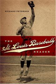 Cover of: The St. Louis Baseball Reader | Richard Peterson