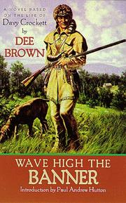 Cover of: Wave high the banner: a novel based on the life of Davy Crockett