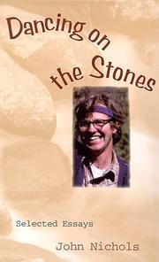 Cover of: Dancing on the stones: selected essays