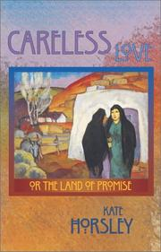 Cover of: Careless love, or, The land of promise