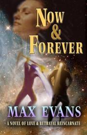Cover of: Now & forever: a novel of love and betrayal reincarnate