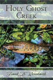 Cover of: Holy Ghost Creek | Frank D. Weissbarth