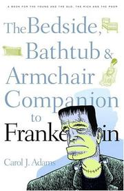 Cover of: Bedside, Bathtub & Armchair Companion to Frankenstein (Bedside, Bathtub & Armchair Companions) | Carol Adams